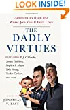 The Dadly Virtues: Adventures from the Worst Job You'll Ever Love
