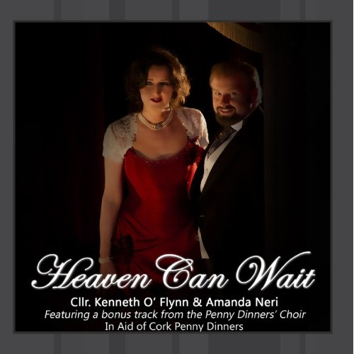 Cllr. Kenneth O' Flynn - Heaven Can Wait