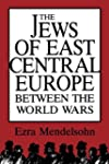 The Jews of East Central Europe betwe...
