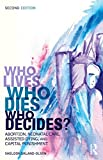 img - for Who Lives, Who Dies, Who Decides?: Abortion, Neonatal Care, Assisted Dying, and Capital Punishment (Contemporary Sociological Perspectives) book / textbook / text book