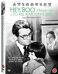 Hey, Boo: Harper Lee and To Kill a Mockingbird