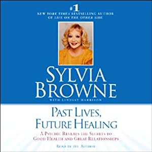 Past Lives, Future Healing Audiobook