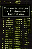 img - for Option Strategies for Advisors and Institutions book / textbook / text book