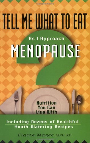 Tell Me What To Eat As I Approach Menopause