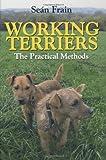 Sean Frain Working Terriers: The Practical Methods