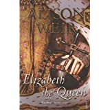Elizabeth, The Queenby Alison Weir