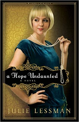 A Hope Undaunted (Winds of Change Book #1): A Novel