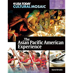 The Asian Pacific American Experience (USA Today Cultural Mosaic) Karen Sirvaitis