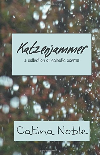 Katzenjammer: a collection of eclectic poems