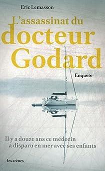 L'assassinat du docteur Godard : Enquête par Lemasson