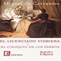 El licenciado Vidriera [The Lawyer of Glass] (       UNABRIDGED) by Miguel de Cervantes Narrated by Carlos Lara