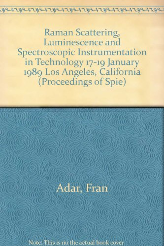 Raman Scattering, Luminescence And Spectroscopic Instrumentation In Technology 17-19 January 1989 Los Angeles, California (Proceedings Of Spie)