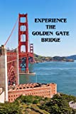 img - for Experience The Golden Gate Bridge book / textbook / text book