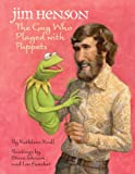 Jim Henson: The Guy Who Played with Puppets (0375957219) by Krull, Kathleen