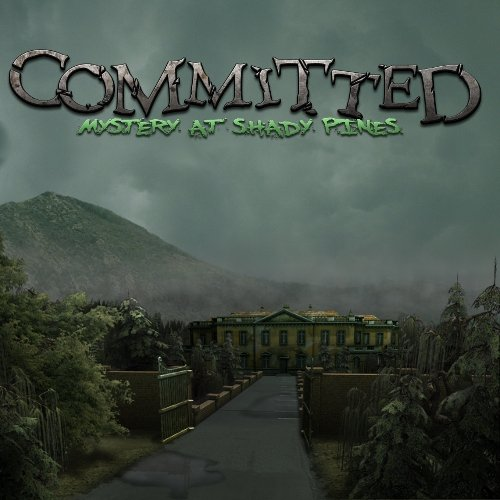 Committed: Mystery At Shady Pines [Download]