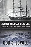 Across the Deep Blue Sea: The Saga of Early Norwegian Immigrants