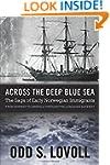 Across the Deep Blue Sea: The Saga of...