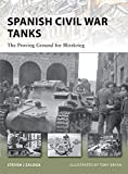 Spanish Civil War Tanks: The Proving Ground for Blitzkrieg (New Vanguard)