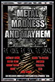 Metal, Madness & Mayhem - An Insiders Journey Through The Hollywood 80s