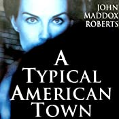 A Typical American Town: A Gabe Treloar Mystery, Book 1 | John Maddox Roberts