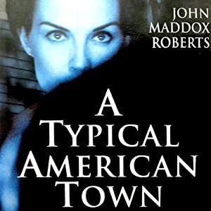A Typical American Town: A Gabe Treloar Mystery, Book 1 | [John Maddox Roberts]