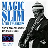 echange, troc Magic Slim - The Zoo Bar Collection /Vol.1 : Don'T Tell Me About Your Troubles