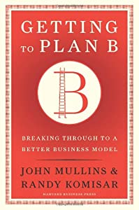 "Cover of ""Getting to Plan B: Breaking Thr..."