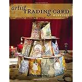 Artist Trading Card Workshop: Create. Collect. Swap.by Bernie Berlin