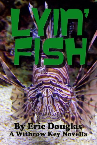 Lyin' Fish: Volume 9 (A Withrow Key Thriller Short Story)