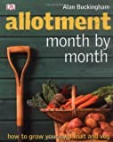 Allotment Month by Month by Buckingham, Alan on 01/04/2009 1st (first) - Late edition Alan Buckingham