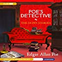Poe's Detective: The Dupin Stories (       UNABRIDGED) by Edgar Allan Poe Narrated by Bronson Pinchot