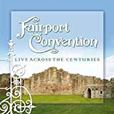 Live Across the Centuries by Fairport Convention [Music CD]