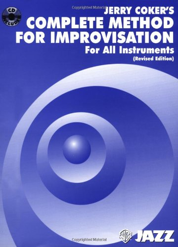 Jerry Coker's Complete Method for Improvisation: For All Instruments (CD included)