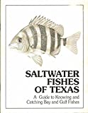 img - for Saltwater Fishes of Texas: A Guide to Knowing & Catching Bay & Gulf Fishes book / textbook / text book