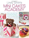 img - for Mini Cakes Academy: Step-by-Step Expert Cake Decorating Techniques for Over 30 Mini Cake Designs book / textbook / text book