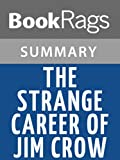 img - for The Strange Career of Jim Crow by C. Vann Woodward | Summary & Study Guide book / textbook / text book