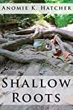 Shallow Roots: An Iowa Girl Mystery (Iowa Girl Mysteries Book 1)