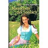 """Andre Mairock - Im Rauschen des Saalach. Romanvon """"Andre Mairock"""""""