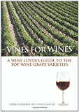 img - for Vines for Wines: A Wine Lover's Guide to the Top Wine Grape Varieties by George Kerridge (2004-10-26) book / textbook / text book