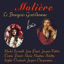 Le Bourgeois gentilhomme Performance Auteur(s) :  Molière Narrateur(s) : Jean Poiret, Michel Serrault, Jacques Fabbri, Denise Benoit