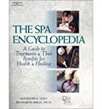 img - for By Hannelore R. Leavy The Spa Encyclopedia: A Guide to Treatments & Their Benefits for Health & Healing (1st Edition) book / textbook / text book