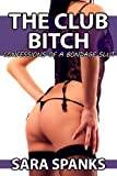 The Club Bitch: Confessions of a Bondage Slut #7