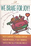 We Brake for Joy! (0310220424) by Clairmont, Patsy