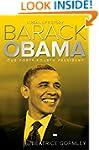 Barack Obama: Our Forty-Fourth Presid...