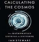 Calculating the Cosmos: How Mathematics Unveils the Universe Hörbuch von Ian Stewart Gesprochen von: Dana Hickox