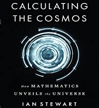 Calculating the Cosmos: How Mathematics Unveils the Universe Audiobook by Ian Stewart Narrated by Dana Hickox