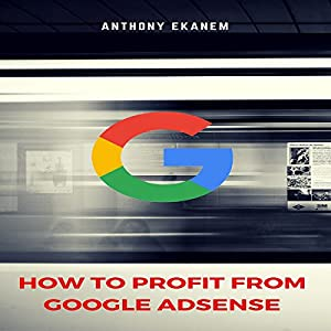 How to Profit from Google Adsense Audiobook