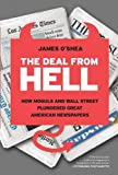 img - for The Deal from Hell: How Moguls and Wall Street Plundered Great American Newspapers book / textbook / text book