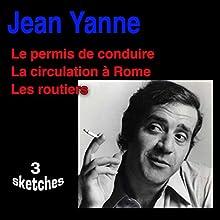 3 sketches: Le permis de conduire, La circulation à Rome, Les routiers Performance Auteur(s) : Jean Yanne Narrateur(s) : Jean Yanne