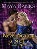 Never Seduce a Scot (Montgomerys and Armstrongs)